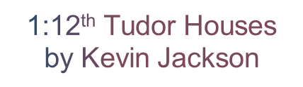 1:12th Tudor Houses  by Kevin Jackson